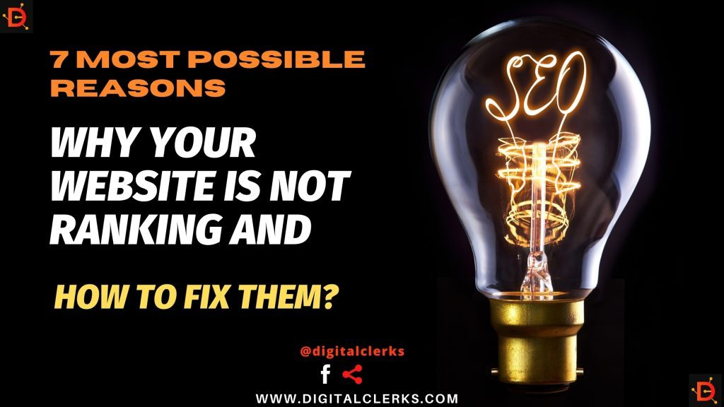 7 Most Possible Reasons Why Your Website Is Not Ranking and How to Fix Them
